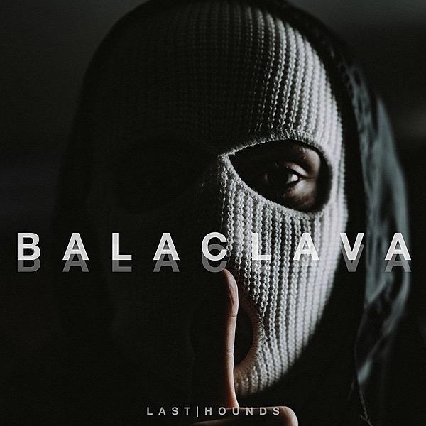 Last Hounds New Single 'Balaclava' Link Thumbnail   Linktree