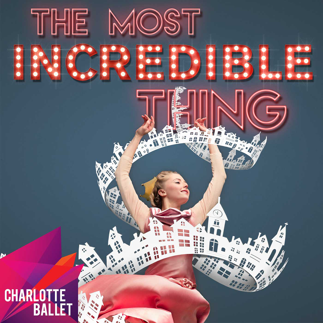 The Most Incredible Thing at Charlotte Ballet