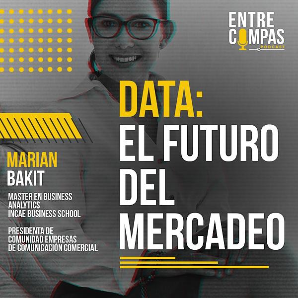 ENTRE COMPAS PODCAST Data: el futuro del Mercadeo / Marian Bakit Comunidad Link Thumbnail   Linktree
