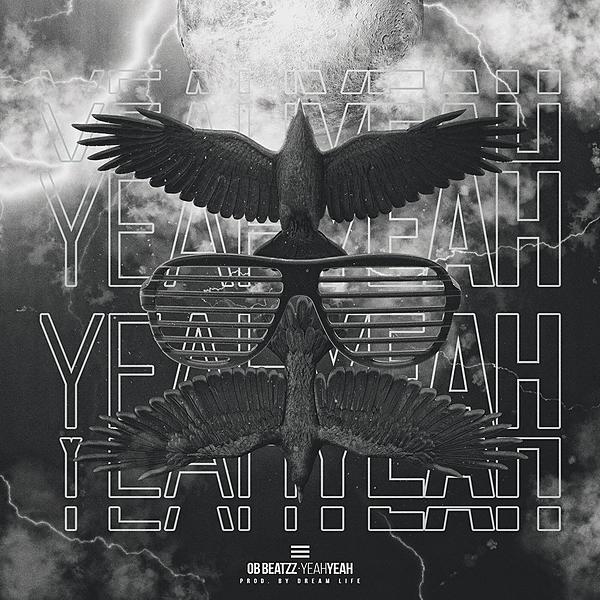 OB Beatzz - Yeah Yeah (Prod By Dreamlife)