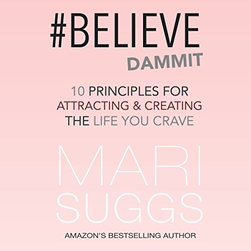 @authormarisuggs #BELIEVE DAMMIT: 10 PRINCIPLES FOR ATTRACTING & CREATING THE LIFE YOU CRAVE Link Thumbnail | Linktree