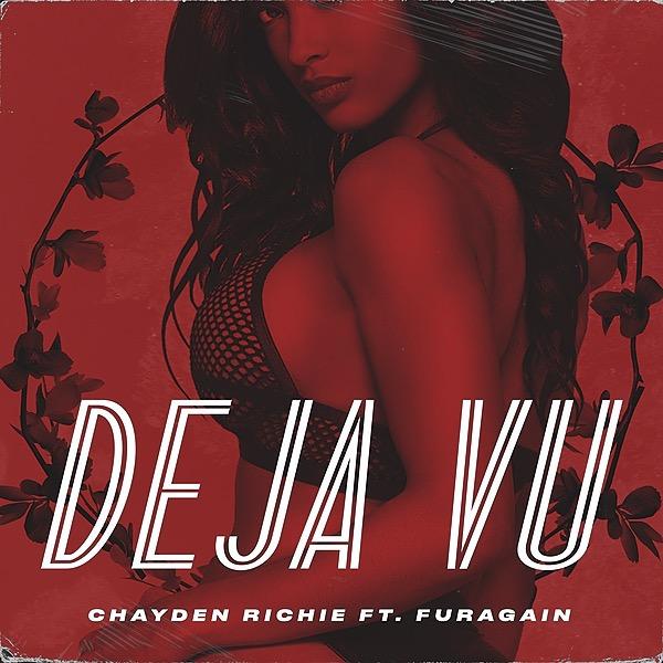 Chayden Richie ft Furagain - Deja vu