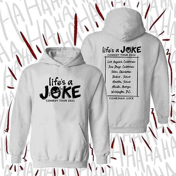 Life's a Joke Comedy Tour Hoodies