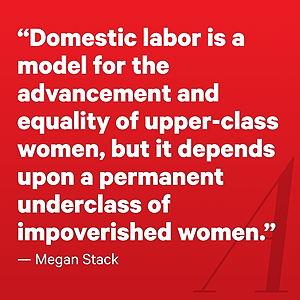 The Atlantic How Domestic Workers Enable Well-Off Women to Prosper Link Thumbnail | Linktree