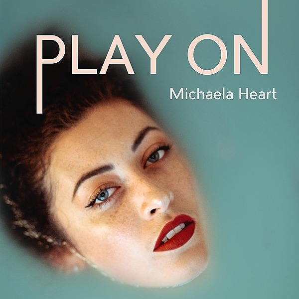 Listen to 'Play On' by Michaela Heart on Spotify