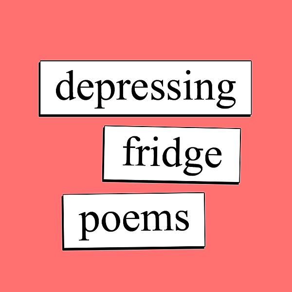 @depressingfridgepoems Profile Image | Linktree