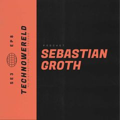 [Dj Mix] Sebastian Groth | Techno Wereld Podcast SE3EP8 - Soundcloud