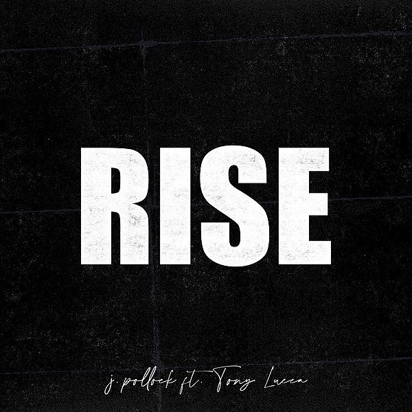 "WATCH: ""RISE"" Supporting Frontline Healthcare Workers (J. Pollok feat. Tony Lucca)"