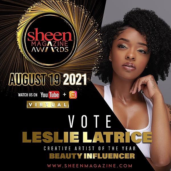 @leslielatrice VOTE FOR ME!! (SHEEN AWARDS)  Link Thumbnail | Linktree