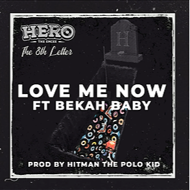 Love Me Now : Hero The Emcee Feature