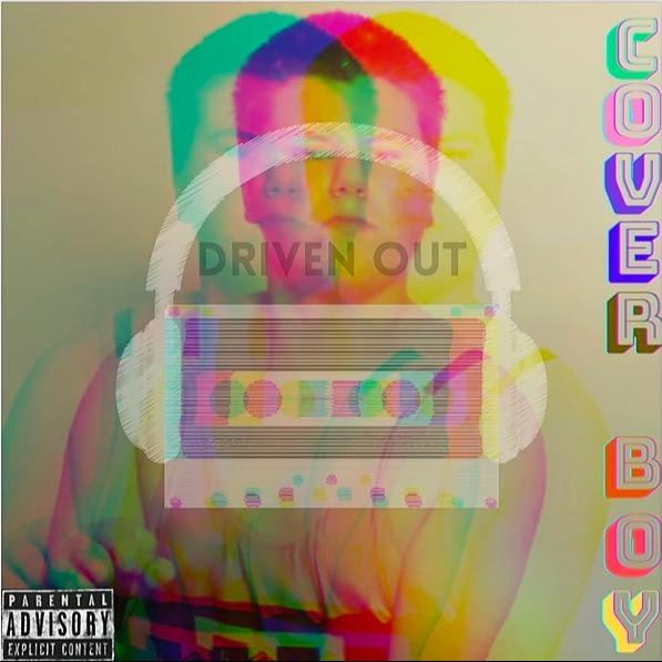 "Driven Out ""Cover Boy"" SoundCloud Exclusive Album Link Thumbnail | Linktree"