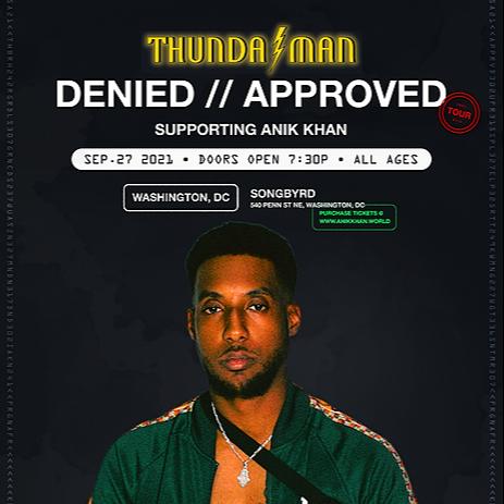 @ThundaMan TIX for THUNDA MAN LIVE in DC 4 ANIK KHAN's DENIED // APPROVED TOUR Link Thumbnail   Linktree