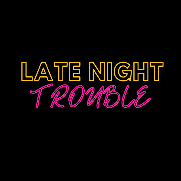 @latenighttrouble Profile Image | Linktree