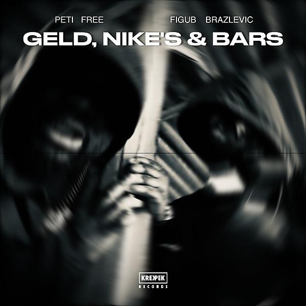 Peti Free & Figub Brazlevic - Geld, Nike's & Bars (Single)