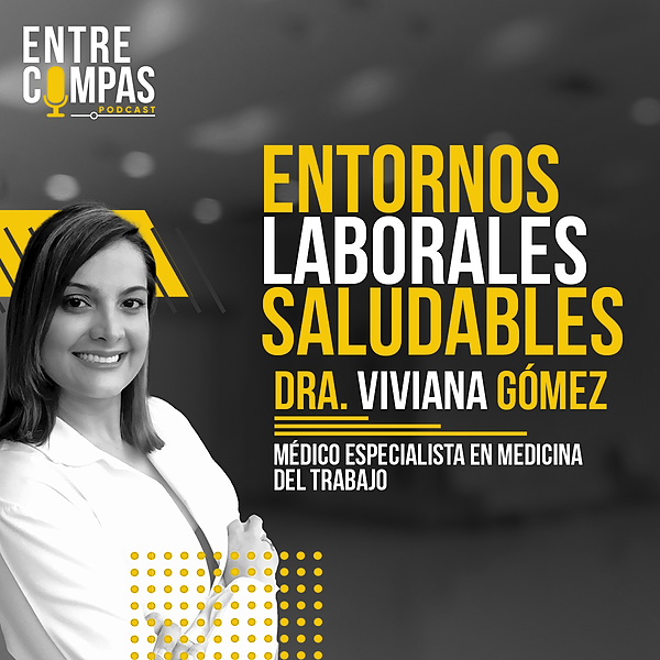 ENTRE COMPAS PODCAST Entornos Laborales Saludables / Dra Viviana Gómez Link Thumbnail   Linktree