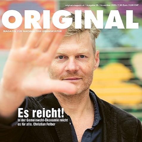 Christian Felber: Es reicht! Titelgeschichte im Magazin ORIGINAL - Als Beilage: DIE PRESSE 27.11.2020 und DER STANDARD 28.11.2020