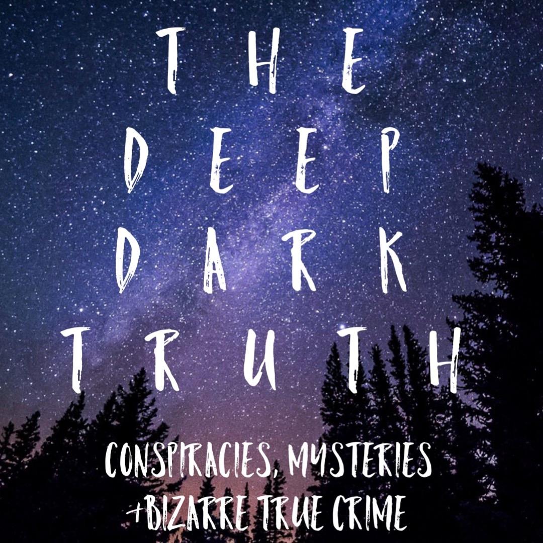 The Deep Dark Truth Podcast (Deepdarktruthpod) Profile Image | Linktree
