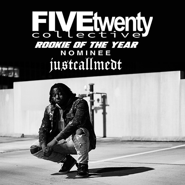"""VOTE FOR JUSTCALLMEDT """"ROOKIE OF THE YEAR"""" (FiveTwenty Collective)"""