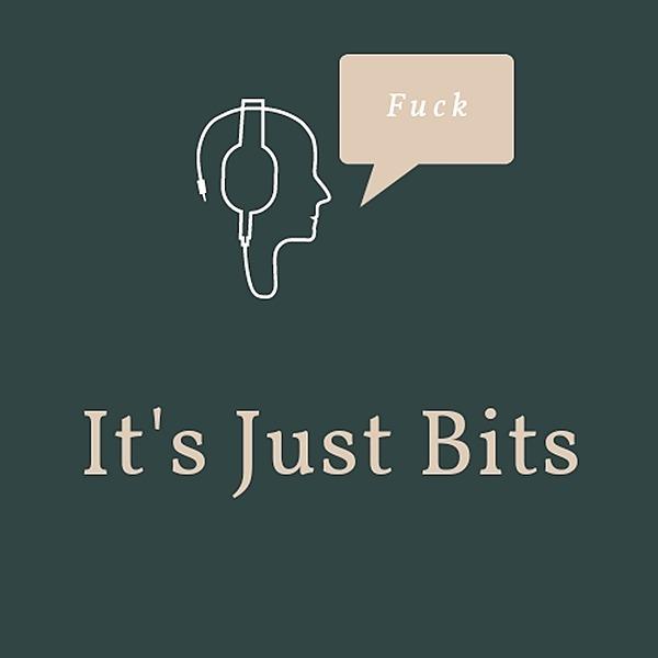 Its Just Bits Podcast (itsjustbits) Profile Image | Linktree