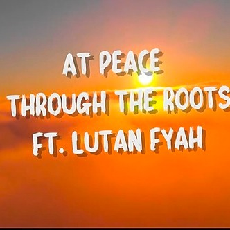 @Throughtheroots WATCH NOW: At Peace ft. Lutan Fyah (Official Lyric Video) Link Thumbnail   Linktree