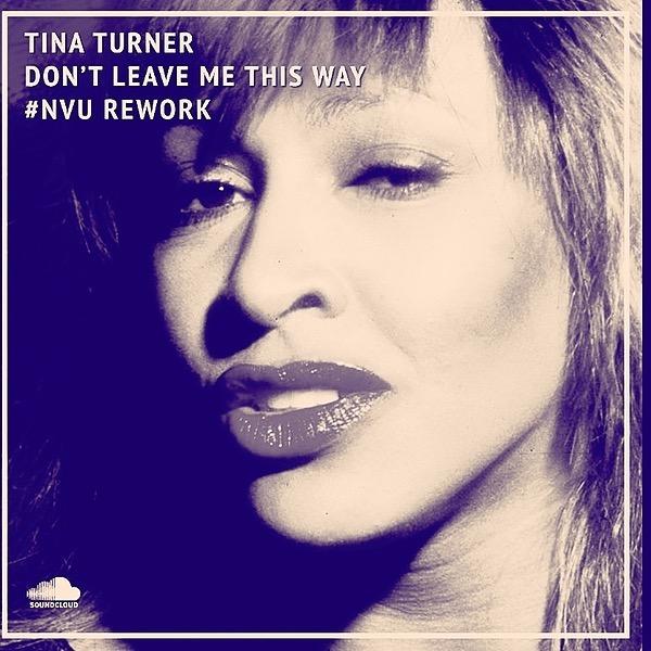 @nvumusic #NVU Rework   Tina Turner — Don't Leave Me This Way (Need Your Love) Link Thumbnail   Linktree
