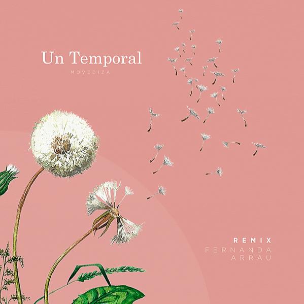 "Remix de ""Un Temporal"" (por Fernanda Arrau) en tu plataforma favorita"