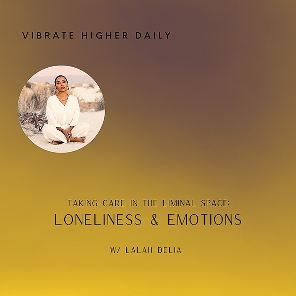 @L A L A H D E L I A Taking Care In the Liminal Space: Loneliness & Emotions Link Thumbnail   Linktree