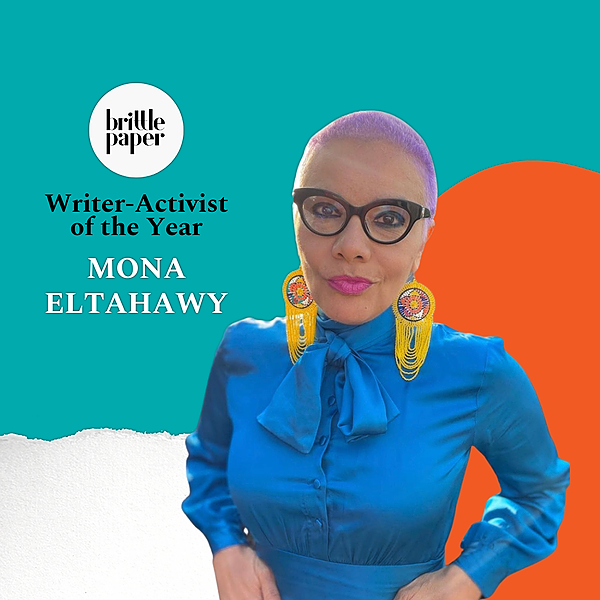 Mona Eltahawy: Brittle Paper Writer-Activist of the Year