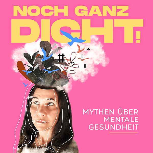 Podcast 'Noch ganz dicht! Mythen über die mentale Gesundheit'