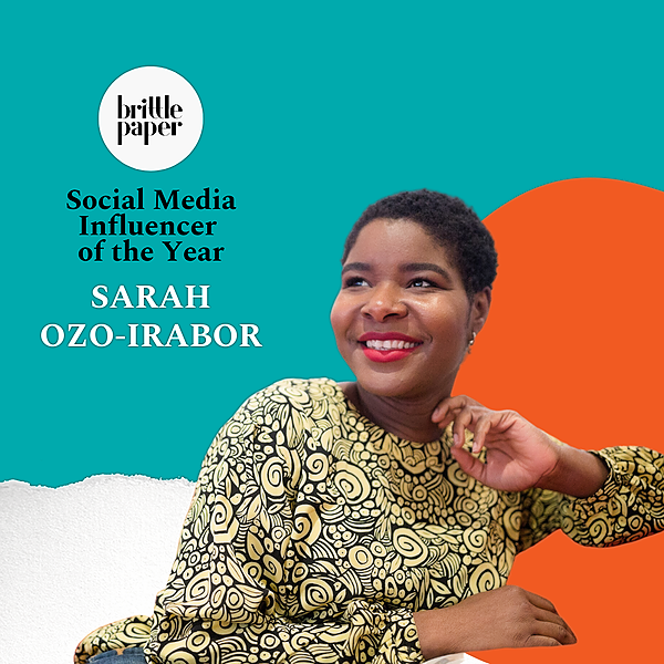 Sarah Ozo-Irabor: Brittle Paper Social Media Influencer of the Year