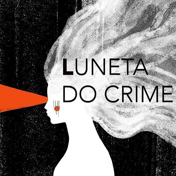 @LunetaDoCrime Profile Image | Linktree