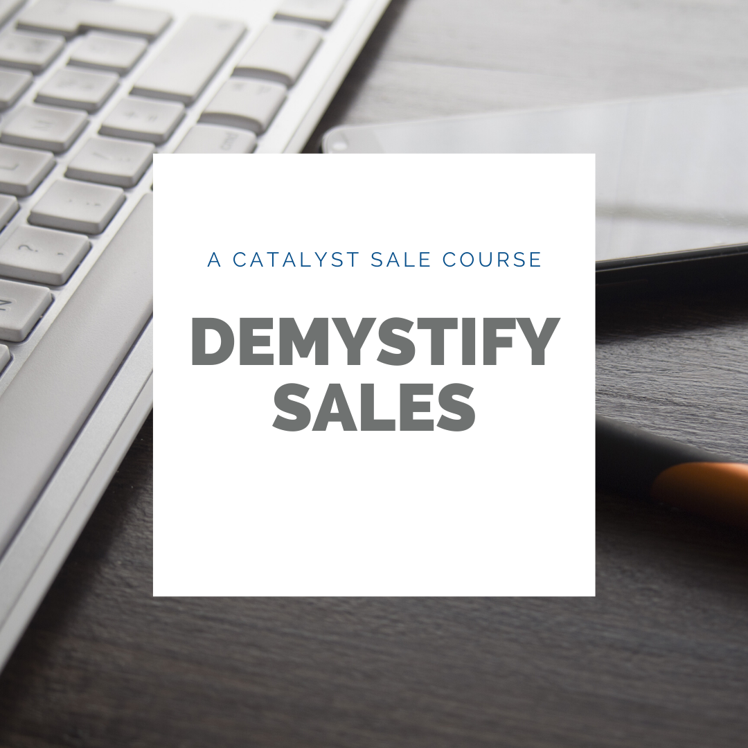 Demystify Sales - A Catalyst Sale Course