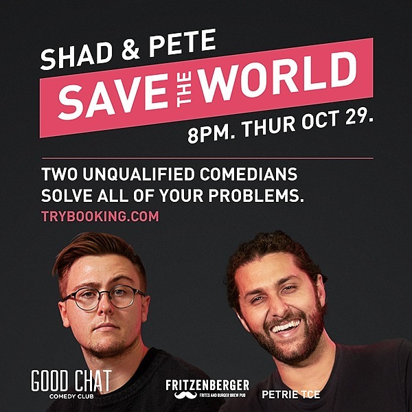 Get tickets to Shad & Pete Save The World! [Oct 29th]