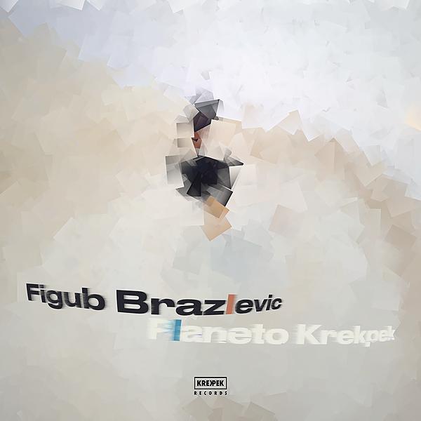 Krekpek Records Figub Brazlevic - Planeto Krekpek (Single) Link Thumbnail | Linktree