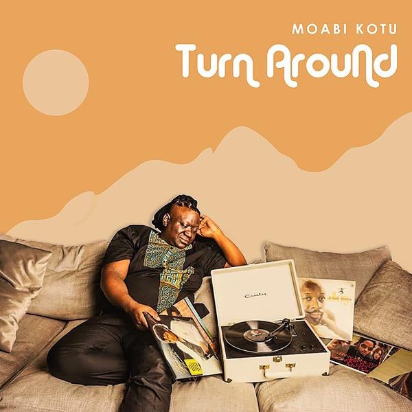 MoabiKotu Turn Around (Single) Link Thumbnail   Linktree