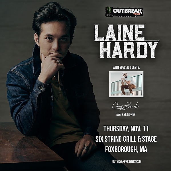 @rockonconcerts Thu 11/11/21 - Monster Energy Outbreak Tour Presents: Laine Hardy with special guests Chris Bandi & Kylie Frey @ Six String Grill & Stage, Foxborough MA Link Thumbnail | Linktree