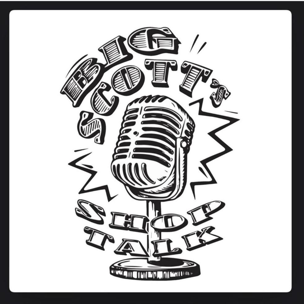 Big Scott's Shop Talk