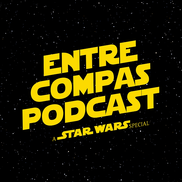 ENTRE COMPAS PODCAST Especial Star Wars Link Thumbnail   Linktree