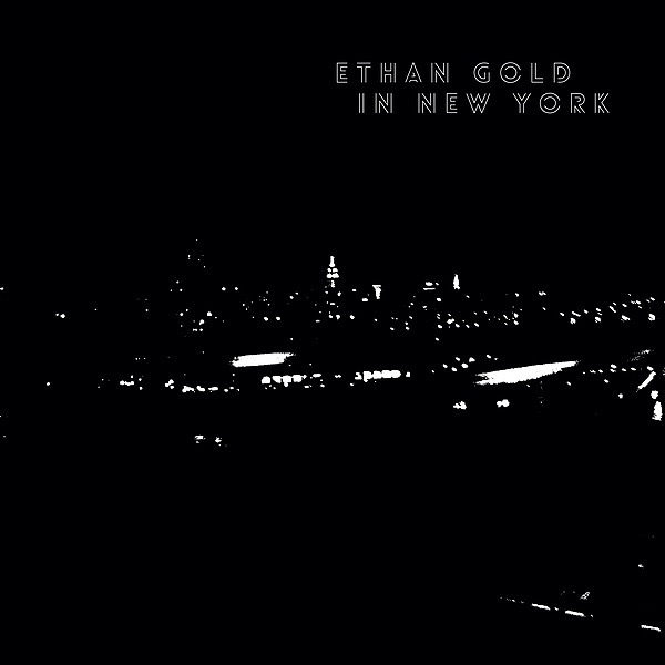 """ETHAN GOLD """"In New York"""" Link Thumbnail   Linktree"""