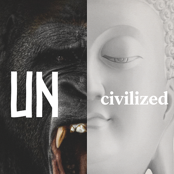 LISTEN TO: The UNcivilized Podcast, where you get to meet and learn from the most fascinating humans on Earth.