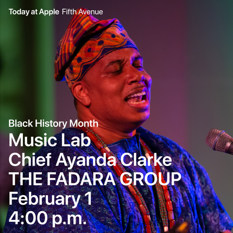For Black History Month 2020, Apple Fifth Avenue Welcomes Chief Ayanda Clarke for a Special Music Lab (2/1)