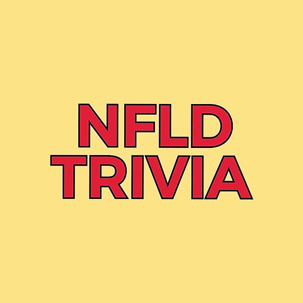 Newfoundland Trivia