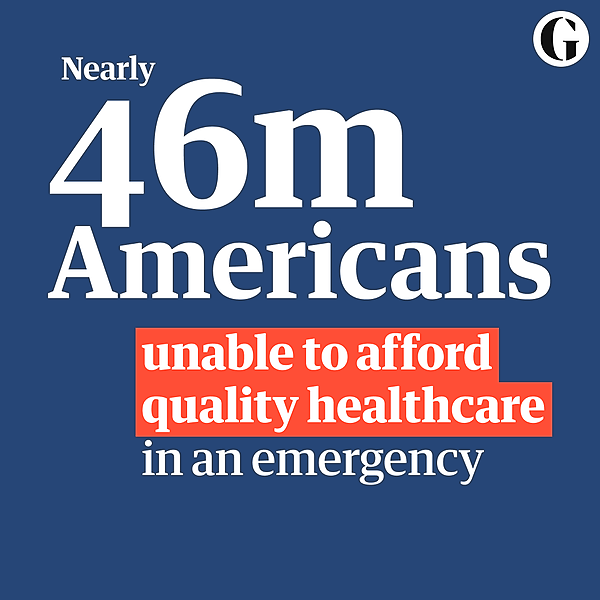Nearly 46m Americans would be unable to afford quality healthcare in an emergency