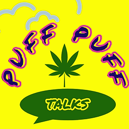 PUFF PUFF TALKS - Weed Review Show