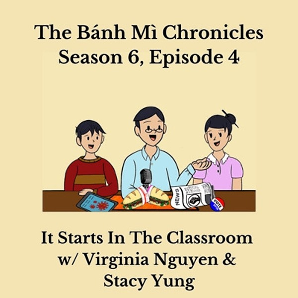 Educate to Empower The Bánh Mì Chronicles Podcast - It Starts in the Classroom Link Thumbnail | Linktree