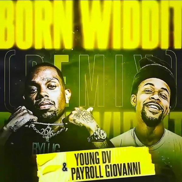 Born Widdit Remix ft. Payroll Giovanni & Adrien Lamar