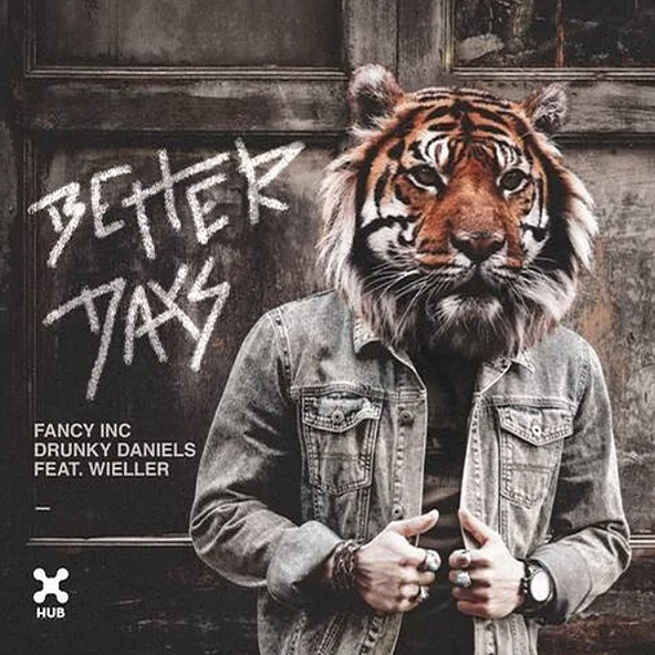 """Better Days""  w/ Fancy Inc feat Wieller"