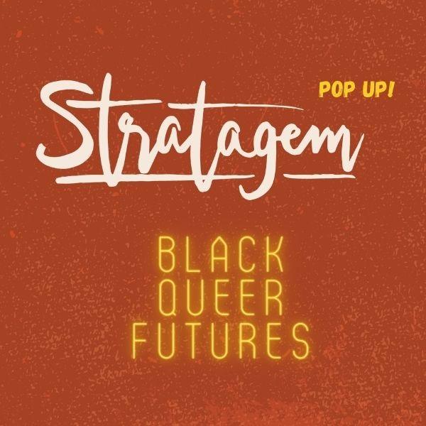 Register for Stratagem: Black Queer Futures!
