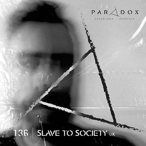Paradox Podcast #136 -- Slave To Society