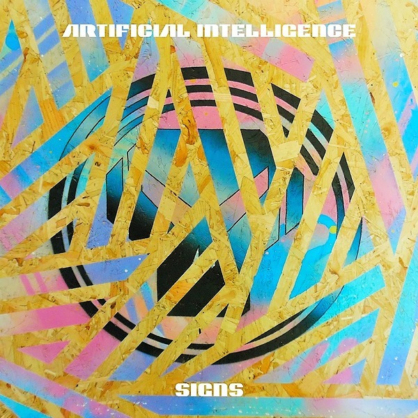 OUT NOW: Artificial Intelligence - Signs EP